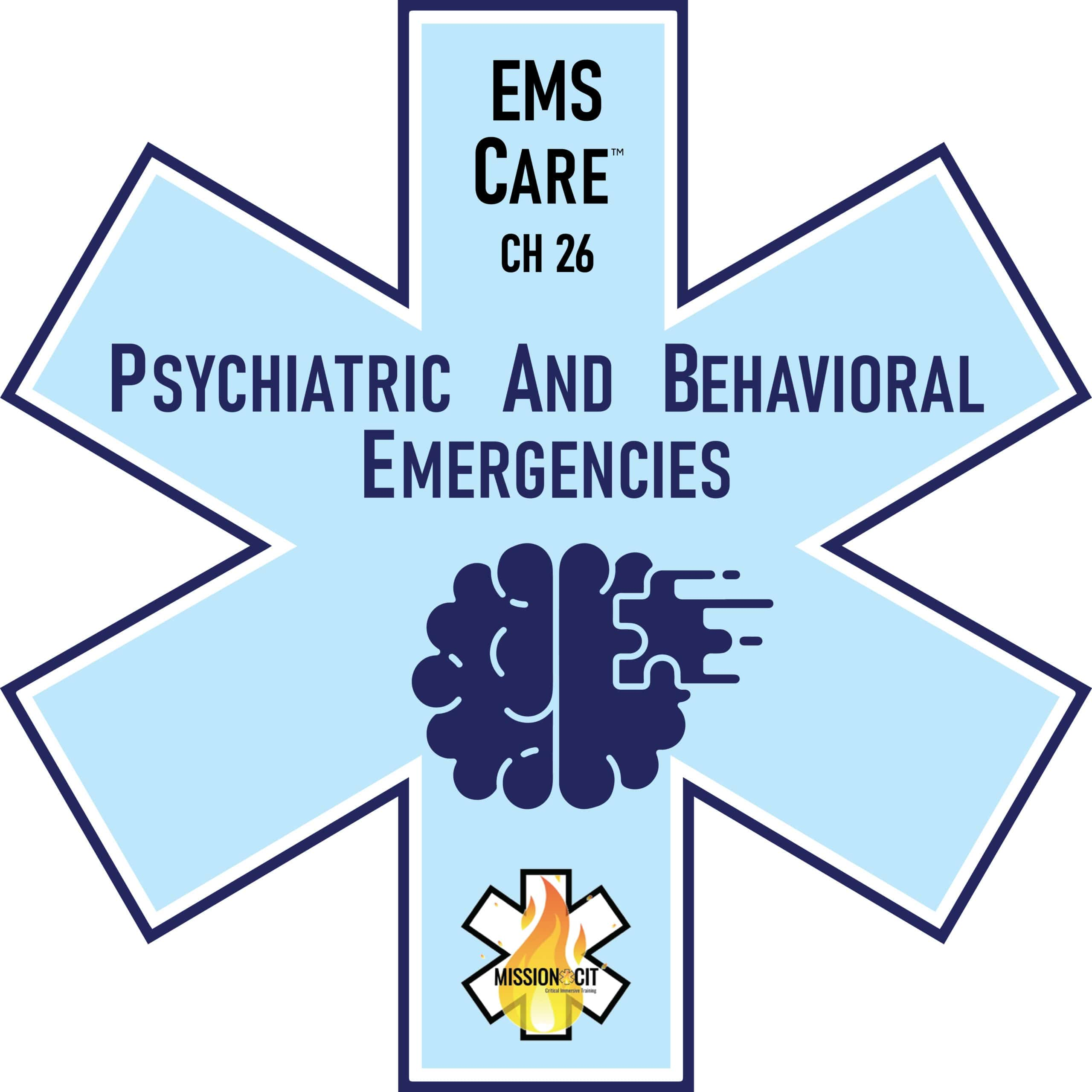 EMS Care Chapter 26 | EMT Psychiatric and Behavioral Emergencies