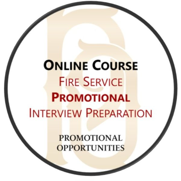 Entry Level Interview Preparation Course   fire departent ranks   firefigher promotions   fire department promotional testing