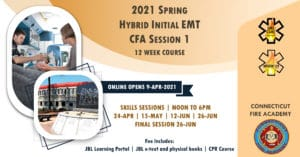 2021 Spring EMT Initial Course   CFA Session 1   Connecticut Fire Academey EMS Training   fully accredited Hybrid EMT Initial course