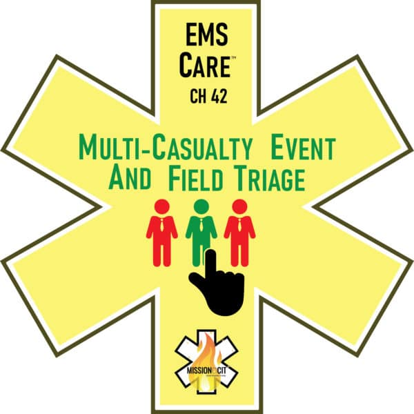 EMS Care Chapter 42   Multi-Casualty Event and Field Triage