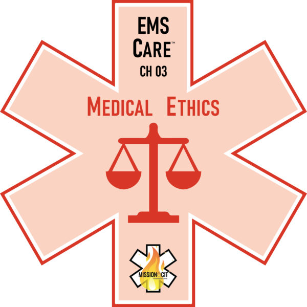 EMS Care Chapter 3   Medical Ethics for Prehospital Care   Scope of Practice   AMA Code of Ethics   EMT Scope of Practice