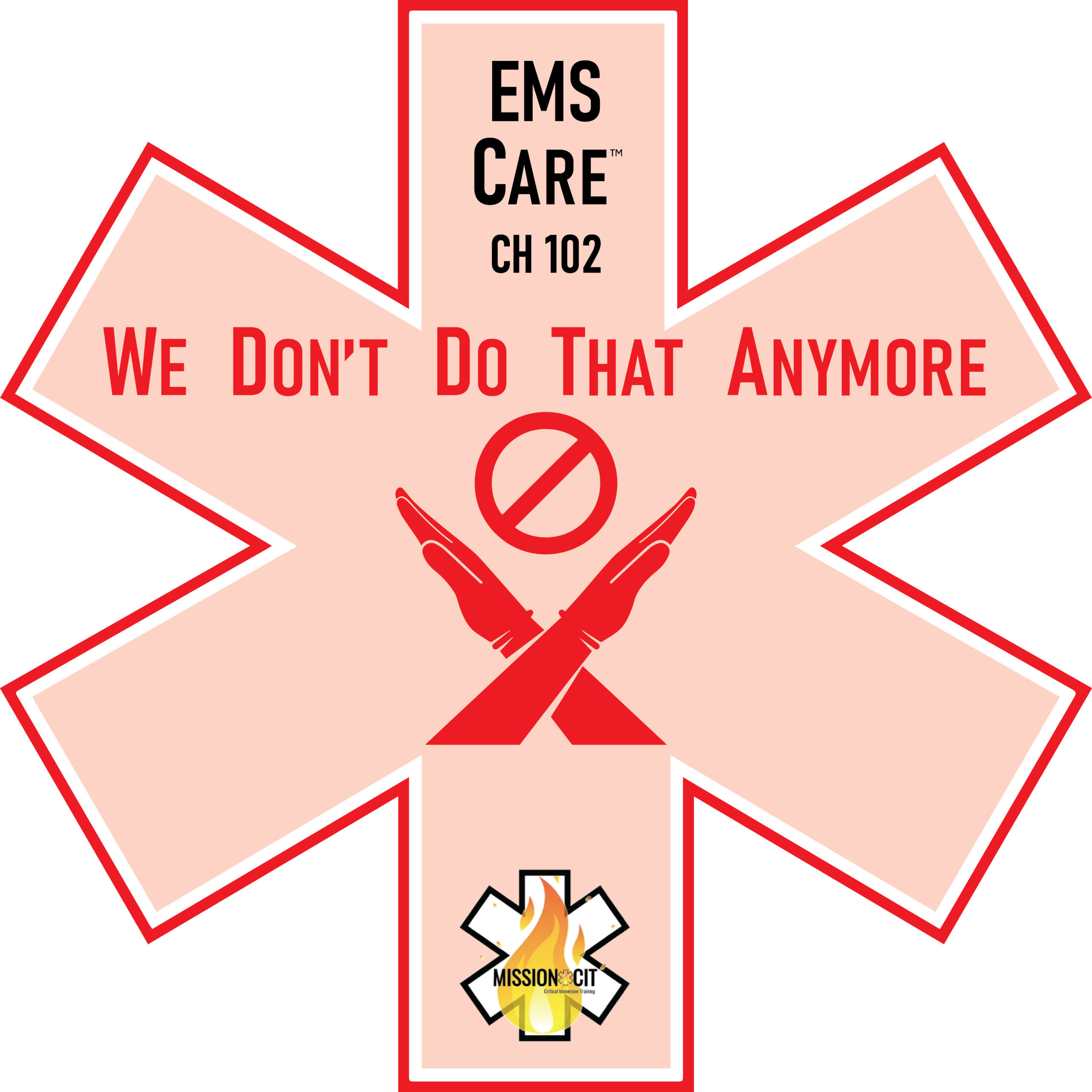 EMS Care Chapter 102 | We Don't Do That Anymore