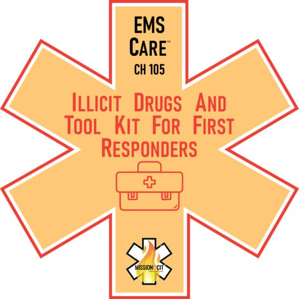 EMS Care Chapter 105 | Illicit Drugs