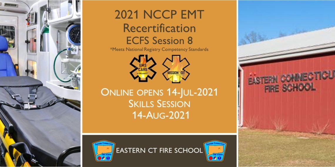 EMT NCCP Recertification Hybrid Course   ECFS   2021 Session 8   Connecticut emt training   meets NREMT, CAPCE requirement for EMTs