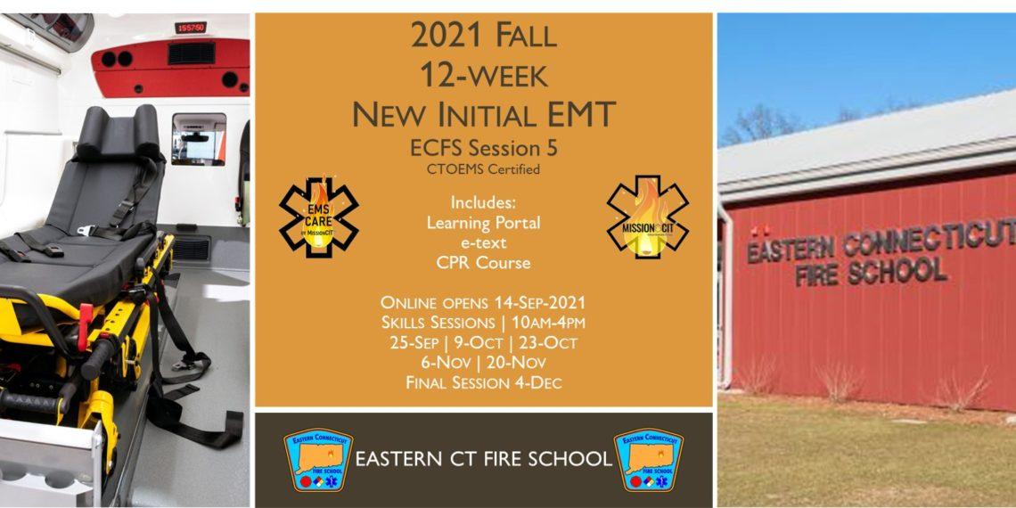 2021 Fall EMT Initial Course   ECFS Session 5   12 week   emt course near me   emt class ct   emt courses in ct   ctoems course